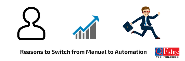 reasons switch manual testing automation
