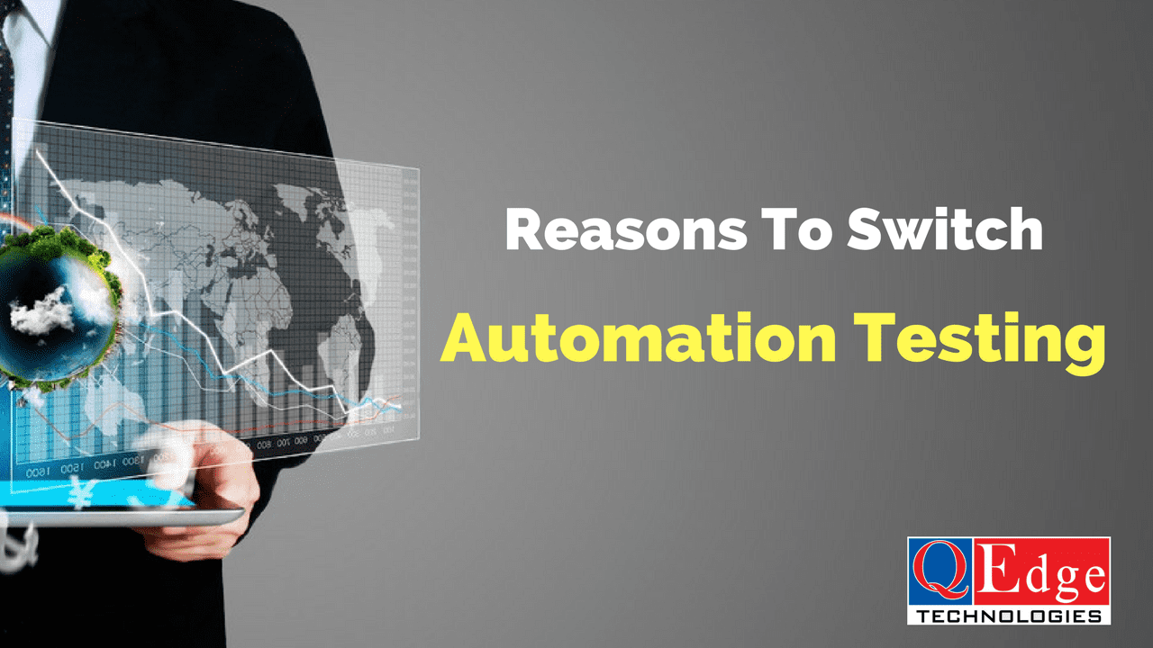 Reasons to Switch from Manual Testing to Automation